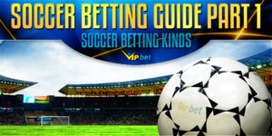Soccer Betting Kinds Explained