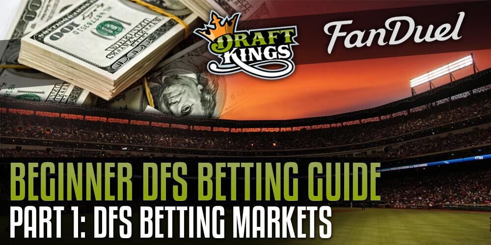 Beginner DFS Guide Part1 DFS Betting Markets
