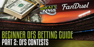 Beginner DFS Guide Part2 DFS Contests