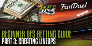 Beginner DFS Guide Part3 DFS Lineup