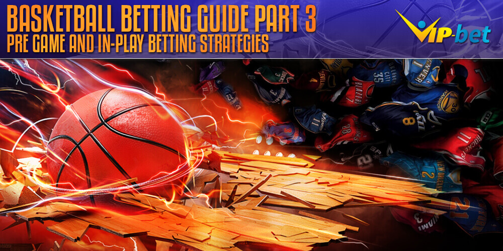 NBA Pre Game and NBA In-Play Strategy