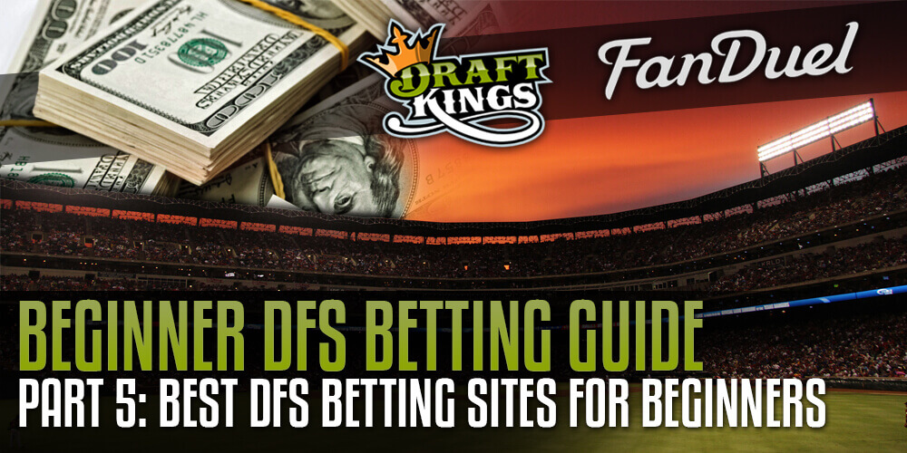 Beginners Guide DFS Betting Sites
