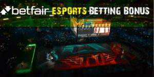 Betfair eSports Betting Bonus