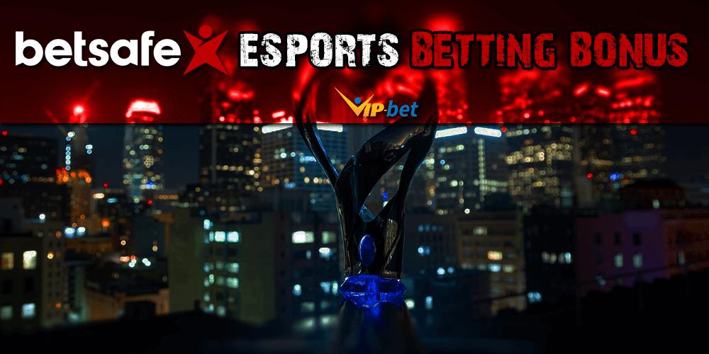 Betsafe eSports Betting Bonus
