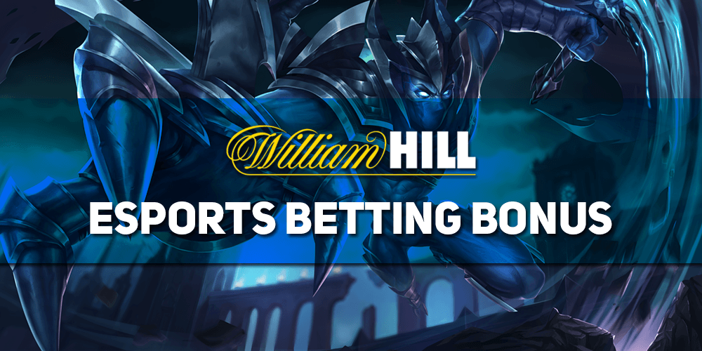 William Hill Esports Betting Bonus