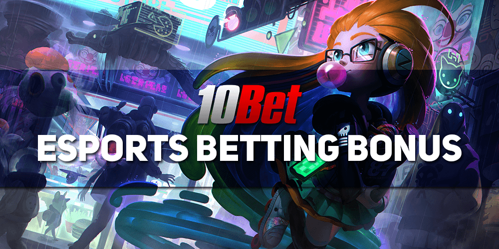 10bet Esports Betting Bonus