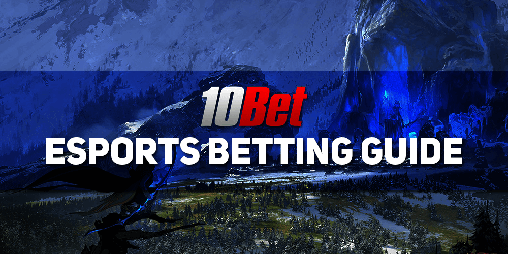 10bet Esports Betting Guide