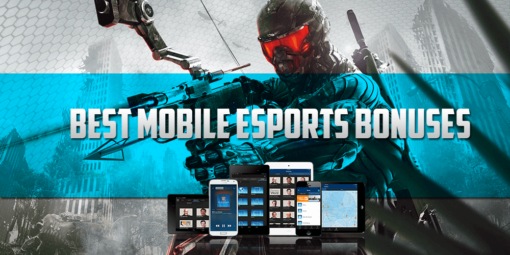 Best Mobile Esports Bonuses