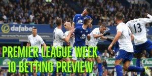 Premier League Week 10 Betting Preview