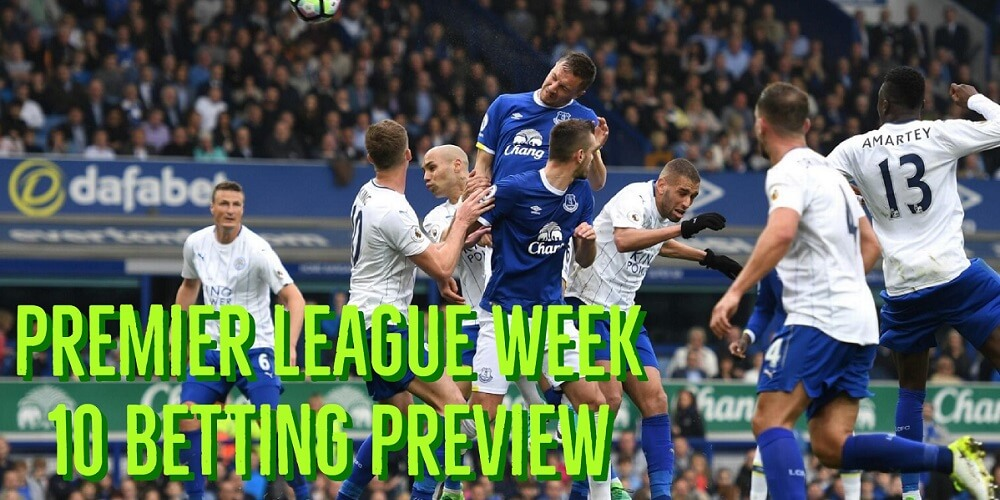 Premier League Week 10 Betting Preview