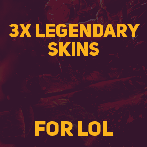 3x Legendary Skins For Lol