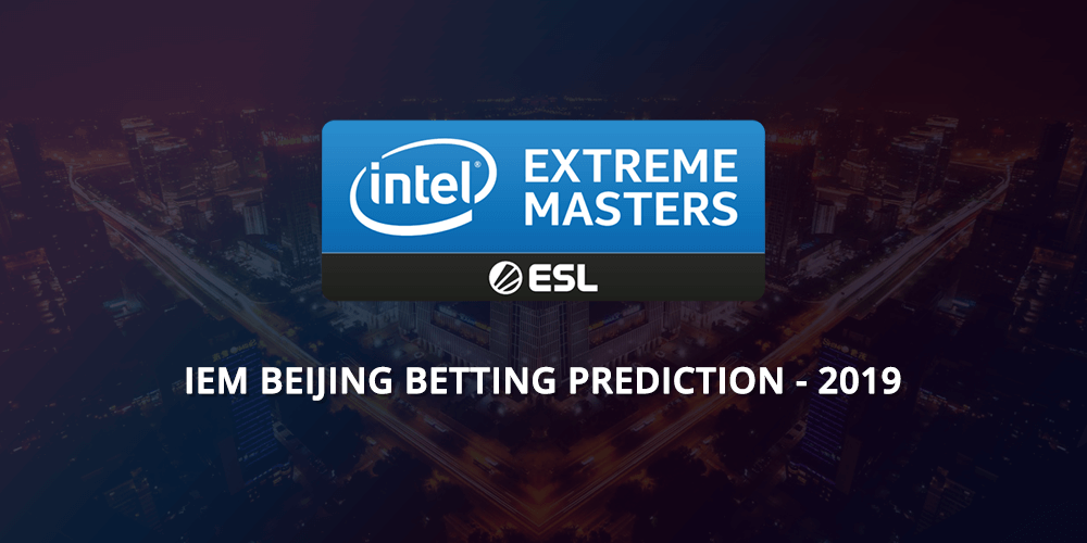 IEM Beijing Betting Prediction 2019
