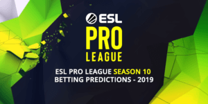 Esl Pro League Season 10 Betting Predictions