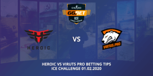 Heroic Vs Virtus Pro Betting Tips VIP-Bet.com