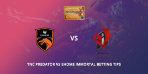 TNC Vs EHOME Immortal Betting Tips